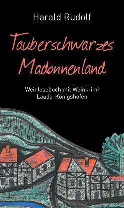 Tauberschwarzes Madonnenland von Rudolf,  Harald