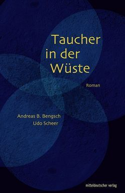 Taucher in der Wüste von Bengsch,  Andreas B., Scheer,  Udo