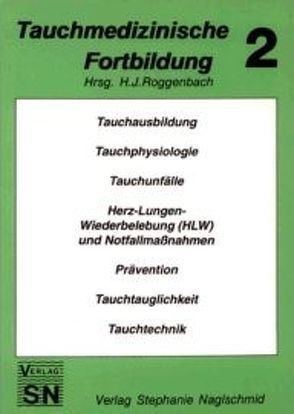 Tauchmedizinische Fortbildung von Ludwig,  U, Neukam,  H, Roggenbach,  Hans J, Stibbe,  A