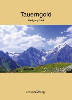 Tauerngold von Stoll,  Wolfgang