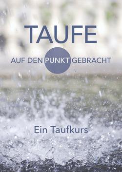 Taufe – Auf den Punkt gebracht von Hamp,  Volkmar, Seibert,  Thomas