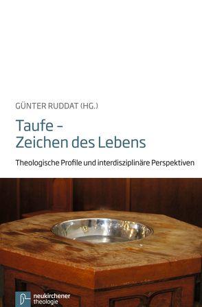 Taufe – Zeichen des Lebens von Ruddat,  Günter