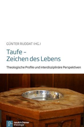 Taufe – Zeichen des Lebens von Ruddat,  Günter, Walz,  Heike