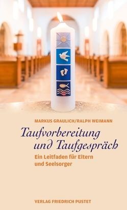 Taufvorbereitung und Taufgespräch von Graulich,  Markus, Weimann,  Ralph