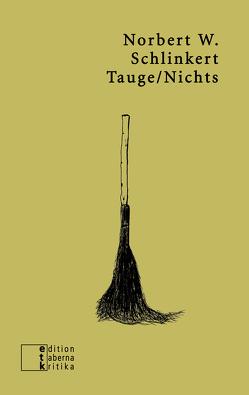 Tauge/Nichts von Schlinkert,  Norbert W., Völker,  Martin A
