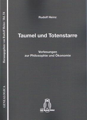 Taumel und Totenstarre von Heinz,  Rudolf