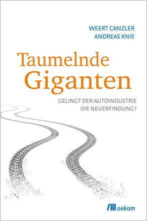 Taumelnde Giganten von Canzler,  Weert, Knie,  Andreas