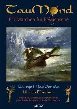 TauMond von Fitzgerald,  John Anster, Hardenberg,  Friedrich von, MacDonald,  George, MacDonald,  Greville, Taschow,  Ulrich