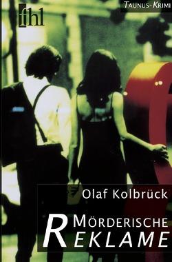 Taunus-Krimi / Mörderische Reklame von Kolbrück,  Olaf