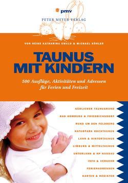 Taunus mit Kindern von Ewald,  Heike K., Köhler,  Michael