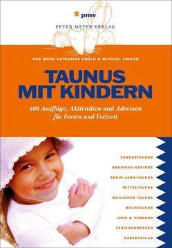 Taunus mit Kindern von Ewald,  Heike Katharina, Köhler,  Michael