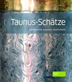 Taunus-Schätze von Jung,  Christine