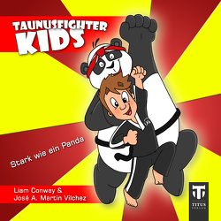 Taunusfighter Kids – Stark wie ein Panda von Conway,  Liam, Martin Vilchez,  José Antonio