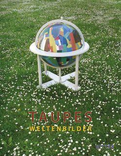 Taupe's Weltenbilder von Bott,  Gerhard, Cadena,  Josep M, Taupe,  Johann J