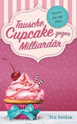 Tausche Cupcake gegen Milliardär von Jordan,  Ava