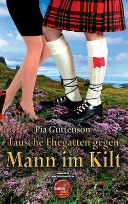 Tausche Ehegatten gegen Mann im Kilt von Guttenson,  Pia