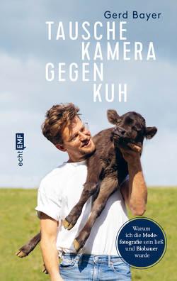Tausche Kamera gegen Kuh von Bayer,  Gerd