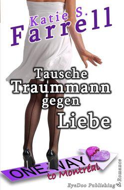 Tausche Traummann gegen Liebe von Farrell,  Katie S.