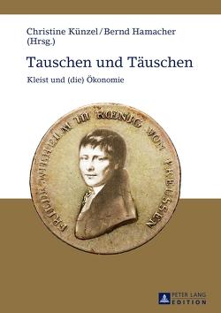Tauschen und Täuschen von Hamacher,  Bernd, Künzel,  Christine