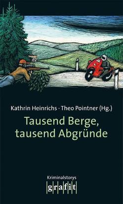 Tausend Berge, tausend Abgründe von Heinrichs,  Kathrin, Pointner,  Theo