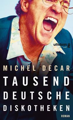 Tausend deutsche Diskotheken von Decar,  Michel