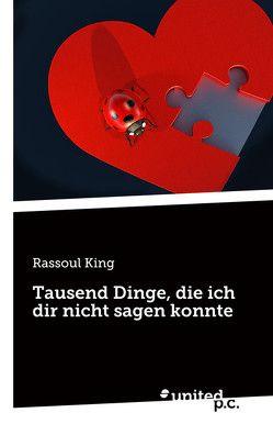 Tausend Dinge, die ich dir nicht sagen konnte von King,  Rassoul