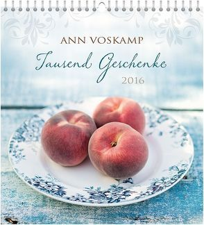 Tausend Geschenke 2016 – Wandkalender * von Voskamp,  Ann