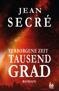 Tausend Grad: Fantasy Roman (Verborgene Zeit 1) von Secré,  Jean
