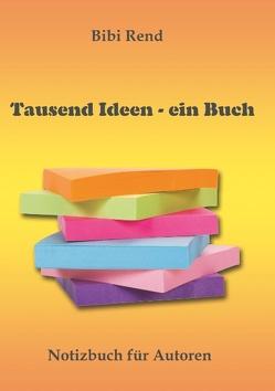 Tausend Ideen – ein Buch von Rend,  Bibi