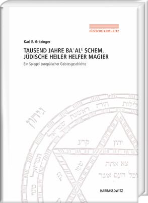 Tausend Jahre Ba'ale Schem. Jüdische Heiler, Helfer, Magier von Grözinger,  Karl. E.