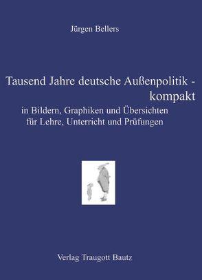 Tausend Jahre deutsche Außenpolitik – kompakt von Bellers ,  Jürgen