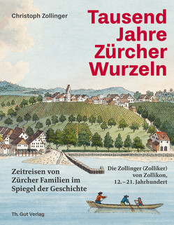 Tausend Jahre Zürcher Wurzeln von Zollinger,  Christoph