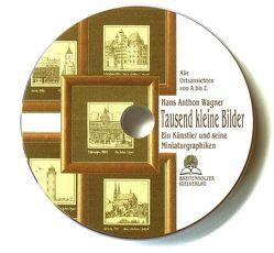 Tausend kleine Bilder von Wagner,  Hans Anthon