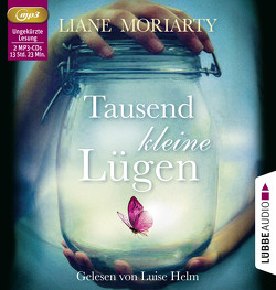 Tausend kleine Lügen von Helm,  Luise, Moriarty,  Liane, Strasser,  Sylvia