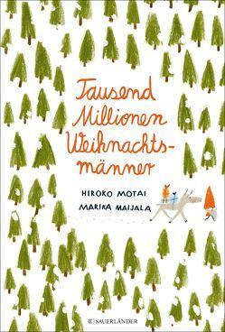 Tausend Millionen Weihnachtsmänner von Maijala,  Marika, Motai,  Hiroko, Stohner,  Anu