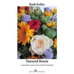 Tausend Rosen von Koller,  Rudi