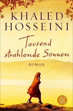 Tausend strahlende Sonnen von Hosseini,  Khaled