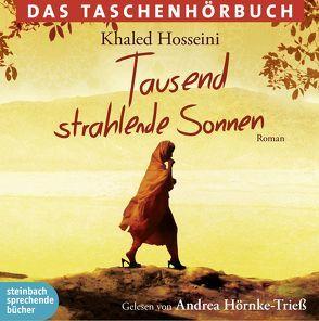 Tausend strahlende Sonnen von Hörnke-Triess,  Andrea, Hosseini,  Khaled