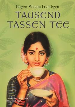 Tausend Tassen Tee von Frembgen,  Jürgen Wasim