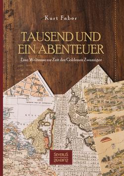 Tausend und ein Abenteuer von Faber,  Kurt