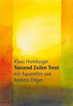 Tausend Zeilen Trost von Felger,  Andreas, Hamburger,  Klaus
