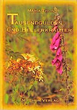 Tausendgulden- und Hellerkräuter von Thun,  Maria