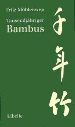 Tausendjähriger Bambus von Faude,  Ekkehard, Mühlenweg,  Fritz