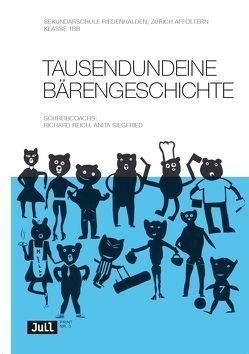 Tausendundeine Bärengeschichte von Reich,  Richard, Siegfried,  Anita
