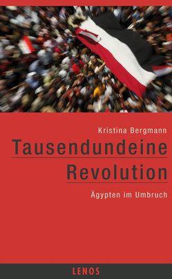 Tausendundeine Revolution von Bergmann,  Kristina