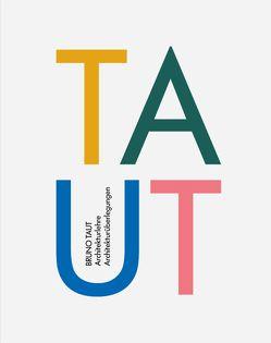 Taut – Architekturlehre / Architekturüberlegungen von Speidel,  Manfred