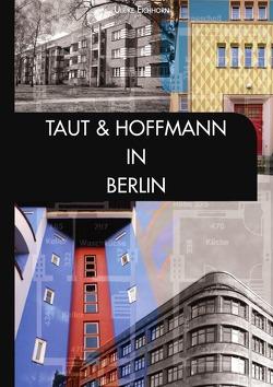 Taut & Hoffmann in Berlin von Eichhorn,  Ulrike