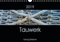 Tauwerk (Wandkalender 2019 DIN A4 quer)