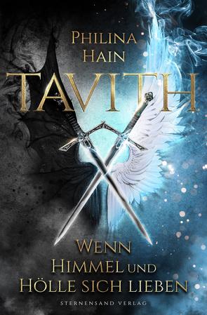 Tavith (Band 1): Wenn Himmel und Hölle sich lieben von Hain,  Philina