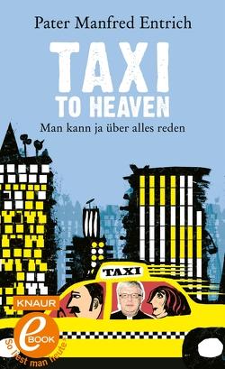 Taxi to Heaven von Entrich,  Manfred